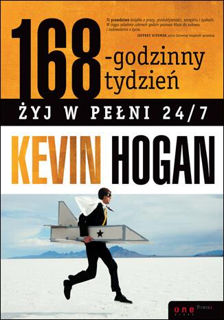 168-godzinny tydzien. Zyj w pełni 247 Kevin Hogan