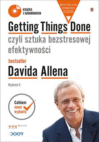Getting Things Done, czyli sztuka bezstresowej efektywności David Allen