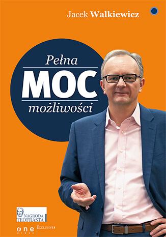 Moc Pełna Możliwości Jacek Walkiewicz